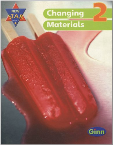 New Star Science Year 2/P3: Changing Materials Pupil Book: Pupil's Book (Star Science New Edition)