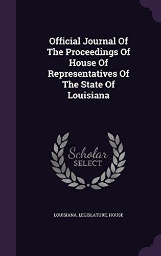 Official Journal Of The Proceedings Of House Of Representatives Of The State Of Louisiana