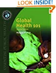Global Health 101 (Essential Public H...