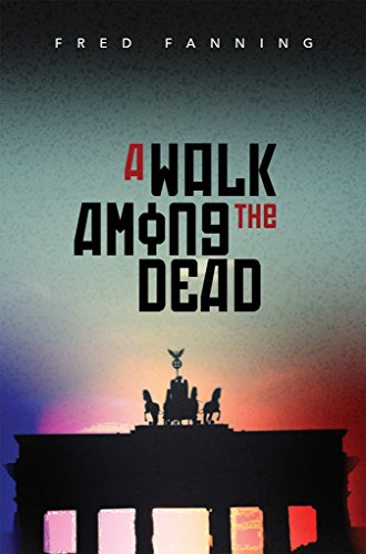 A Walk Among the Dead by Fred Fanning