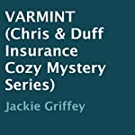 Varmint: Chris and Duff Insurance, Book 2 | Jackie Griffey