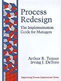 img - for Process Redesign: The Implementation Guide for Managers [Hardcover] [1996] 1 Ed. Arthur R. Tenner, Irving J. DeToro book / textbook / text book