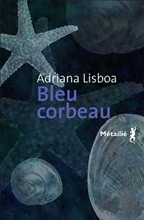 Bleu corbeau, Lisboa, Adriana