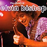 Elvin Bishop Best of