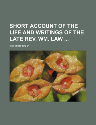 Short account of the life and writings of the late Rev. Wm. Law