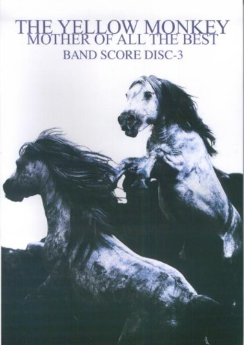 Band THE YELLOW MONKEY/MOTHER OF ALL THE BEST DISC-3 (BAND SCORE)