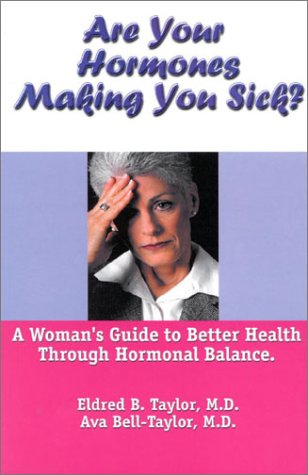 Are Your Hormones Making You Sick  A Woman s Guide To Better Health Through Hormonal Balance097060193X : image