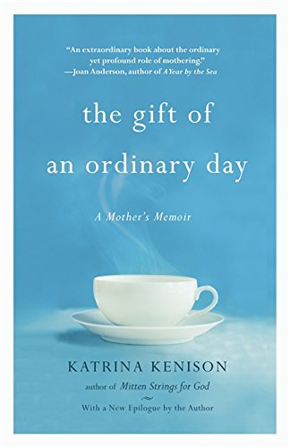 The Gift of an Ordinary Day: A Mother's Memoir PDF