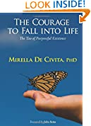 The Courage to Fall into Life