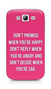 AMEZ dont promise when you are happy Back Cover For Samsung Grand Neo Plus