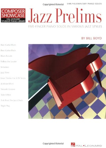 Jazz Prelims: Five-Finger Piano Solos in Various Jazz Styles Hlspl Composer Showcase: Hal Leonard Student Piano Library