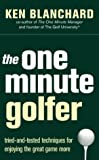 The One Minute Golfer: Tried-and-tested Techniques for Enjoying the Great Game More (0007182082) by Blanchard, Ken
