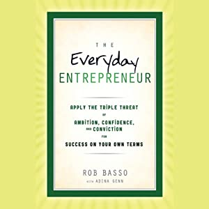 The Everyday Entrepreneur | [Rob Basso, Adina Genn]