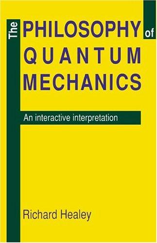 The Philosophy of Quantum Mechanics Hardback: An Interactive Interpretation
