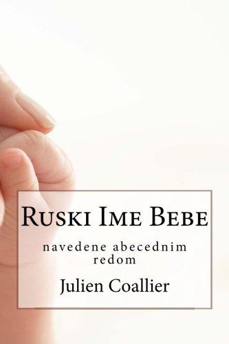 Ruski Ime Bebe: navedene abecednim redom (Croatian Edition)