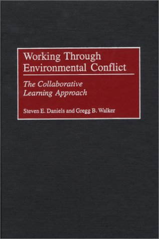 Working Through Environmental Conflict: The Collaborative...