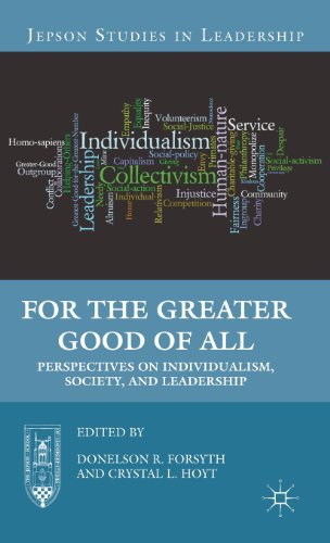 For The Greater Good Of All: Perspectives On Individualism, Society, And Leadership (Jepson Studies In Leadership)