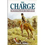 The Charge: The Real Reason Why the Light Brigade Was Lost