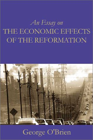 Essay on the Economic Effects of the Reformation, GEORGE AUGUSTINE OBRIEN THOMAS
