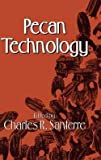 img - for Pecan Technology (Hardcover)--by C. R. Santerre [1994 Edition] book / textbook / text book