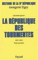 Histoire de la IVe République : Tome 3, La République des tourmentes (1954-1959) Tome 1, Métamorphoses et mutations