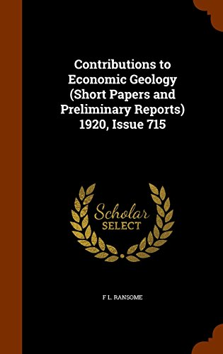 Contributions to Economic Geology (Short Papers and Preliminary Reports) 1920, Issue 715