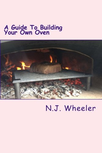 A Guide To Building Your Own Oven