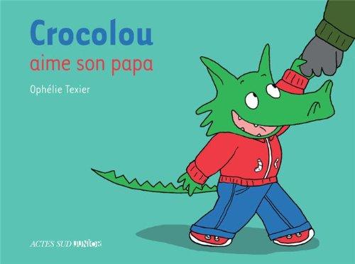 CROCOLOU : Crocolou aime son papa