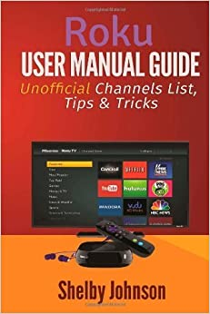Roku User Manual Guide: Private Channels List, Tips & Tricks by ...