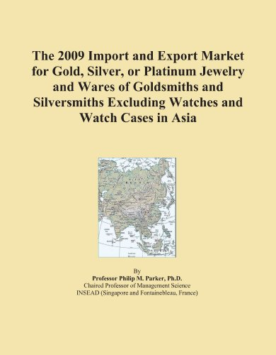 The 2009 Import and Export Market for Gold, Silver, or Platinum Jewelry and Wares of Goldsmiths and Silversmiths Excluding Watches and Watch Cases in Asia