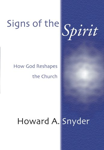 Signs of the Spirit: How God Reshapes the Church