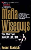 Mafia Wiseguys: The Mob That Took on the Feds (1561711950) by Robert Rudolph