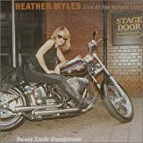 Heather Myles Sweet Little Dangerous: Live At The Bottom Line