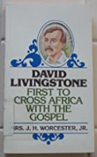 David Livingstone: First to Cross Africa…