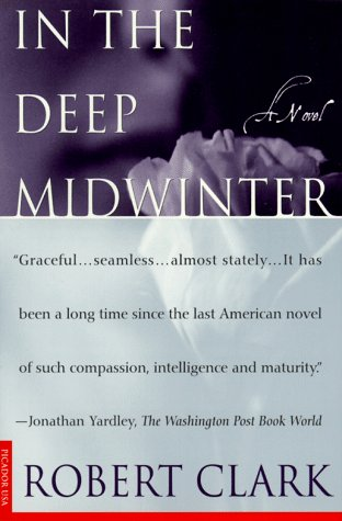 In the Deep Midwinter: A Novel, Robert Clark