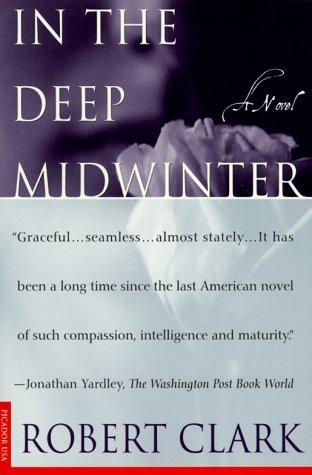 In the Deep Midwinter: A Novel, ROBERT CLARK