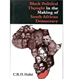 img - for [ BLACK POLITICAL THOUGHT IN THE MAKING OF SOUTH AFRICANDEMOCRACY [ BLACK POLITICAL THOUGHT IN THE MAKING OF SOUTH AFRICANDEMOCRACY BY HALISI, C. R. D. ( AUTHOR ) JAN-22-2000[ BLACK POLITICAL THOUGHT IN THE MAKING OF SOUTH AFRICANDEMOCRACY [ BLACK POLITICAL THOUGHT IN THE MAKING OF SOUTH AFRICANDEMOCRACY BY HALISI, C. R. D. ( AUTHOR ) JAN-22-2000 ] BY HALISI, C. R. D. ( AUTHOR )JAN-22-2000 HARDCOVER ] BY Halisi, C. R. D. ( Author ) Jan - 2000 [ Hardcover ] book / textbook / text book