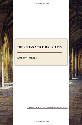 The Kellys and the O'Kellys (Cambridge Scholars Publishing Classics Texts)