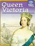 John Malam Queen Victoria (Life & Times)