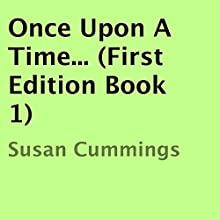 Once Upon a Time: First Edition, Book 1 (       UNABRIDGED) by Susan Cummings Narrated by Adam Zens