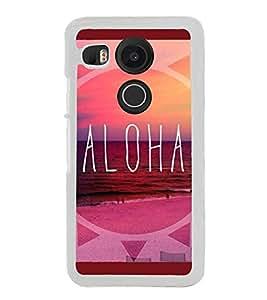 Aloha 2D Hard Polycarbonate Designer Back Case Cover for LG Nexus 5X :: LG Google Nexus 5X New