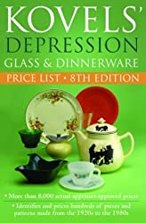 Kovels' Depression Glass and Dinnerware Price List, 8th edition (Kovels' Depression Glass & American Dinnerware Price List)