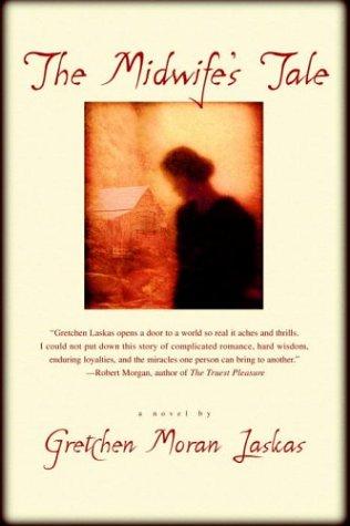 The Midwife's Tale, Gretchen Moran Laskas