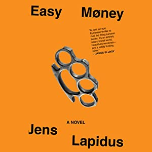 Easy Money: A Novel | [Jens Lapidus, Astri von Arbin Ahlander (Translator)]
