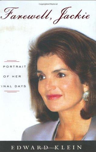 Farewell, Jackie: A Portrait of Her Final Days, Klein, Edward