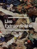 img - for Lixo Extraordinario (Em Portugues do Brasil) book / textbook / text book