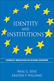 img - for Identity And Institutions: Conflict Reduction in Divided Societies (Suny Series in Global Politics) book / textbook / text book