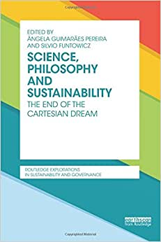 Science, Philosophy And Sustainability: The End Of The Cartesian Dream (Routledge Explorations In Sustainability And Governance)