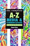 The Complete A-Z Media and Communicat...