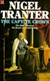 The Captive Crown (Coronet Books) (0140264639) by Tranter, Nigel